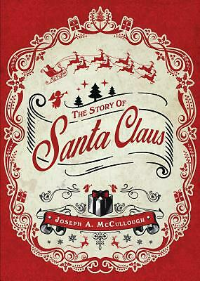 The Story of Santa Claus by Joseph A. McCullough (English) Hardcover Book Free S