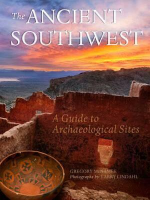 The Ancient Southwest: A Guide to Archaeological Sites by Gregory McNamee (Engli