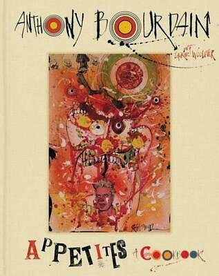 Appetites: A Cookbook by Anthony Bourdain (English) Hardcover Book