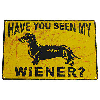 Metal Dachshund Weiner Dog Humor Sign: HAVE YOU SEEN MY WIENER? Funny Wall Decor