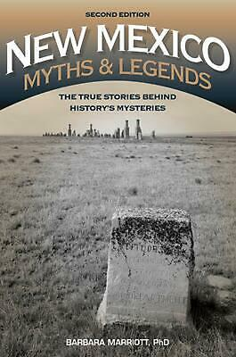 New Mexico Myths and Legends: The True Stories Behind History S Mysteries: The T