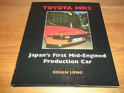 Book. Toyota MR2. Japan's First Mid-Engined Production Car. Brian Long. 1st HB.