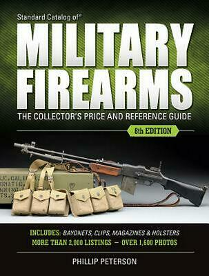 Standard Catalog of Military Firearms: The Collector S Price & Reference Guide b