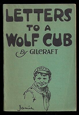 1938 - British Boy Scout Book - Letters to a Wolf Cub - Gilwell - Baden Powell