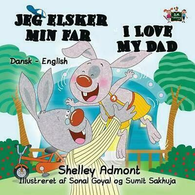 I Love My Dad: Danish English Bilingual Edition by Shelley Admont (Danish) Paper