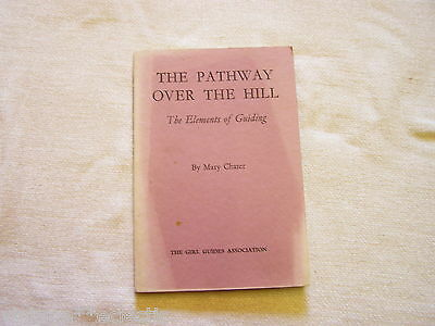 THE PATHWAY OVER THE HILL by MARY CHATER ~ ELEMENTS GIRL GUIDES GUIDING 1ST 1966