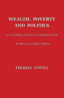 Wealth, Poverty and Politics: An International Perspective by Thomas Sowell (Eng