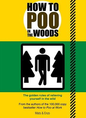 How to Poo in the Woods (Paperback), Mats & Enzo, 9781853759345