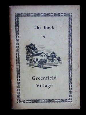 1953 The Book of Greenfield Village, founded by  Henry Ford, Dearborn Michigan