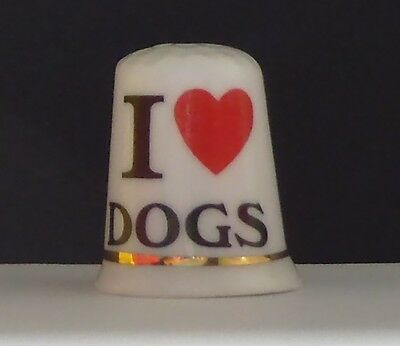I  Love  Dogs   ( Bone  China ) Thimble