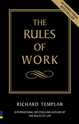 The rules of work: a definitive code for personal success by Richard Templar