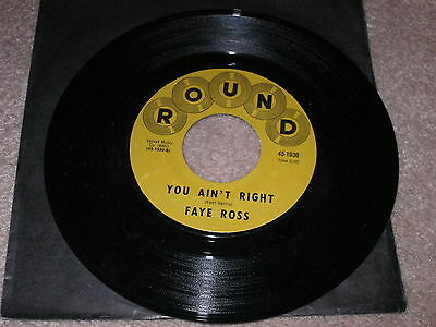 Faye Ross - You Ain't Right / Faith Hope And Trust - Round Label