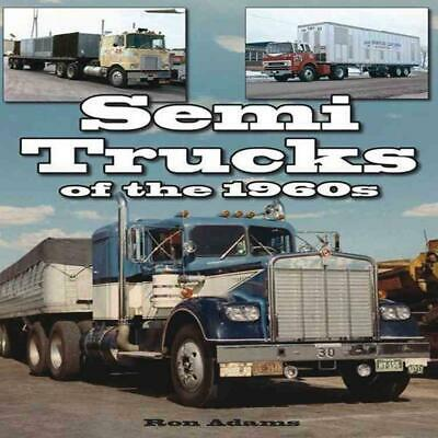 Semi Trucks of the 1960s by Ron Adams Paperback Book (English)