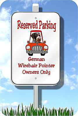 "German Wirehaired Pointer parking sign novelty 8""x12"" aluminum"