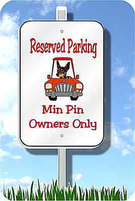 "Miniature Pinscher parking sign metal novelty 8""x12"" aluminum"