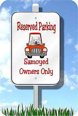 "Samoyed parking sign novelty 8""x12"" metal dog aluminum"
