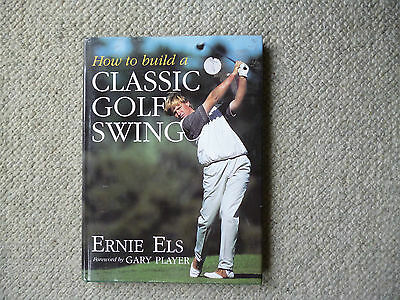Ernie Els  How to build a classic golf swing 1996 book
