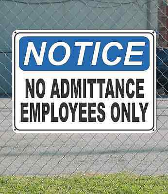 """NOTICE No Admittance Employees Only - OSHA Safety SIGN 10"""" x 14"""""""