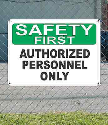 """SAFETY FIRST AUTHORIZED PERSONNEL ONLY - OSHA SIGN 10"""" x 14"""""""