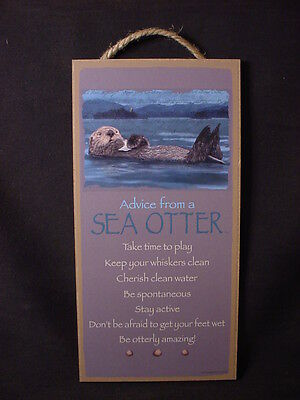 ADVICE FROM A SEA OTTER Wood INSPIRATIONAL SIGN wall NOVELTY PLAQUE ocean animal