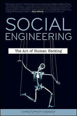 Social Engineering : The Art of Human Hacking by Christopher Hadnagy (2010,...