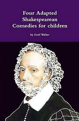 Four Adapted Shakespearean Comedies for Children by Geof Walker (English) Hardco