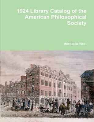 Library Catalog of the American Philosophical Society by Monticello West (Englis