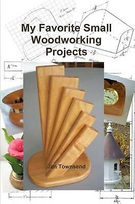 My Favorite Small Woodworking Projects by Jim Townsend (English) Paperback Book