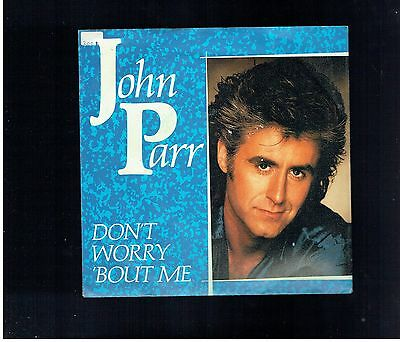 John Parr Dont Worry About Me Ps 45 1986