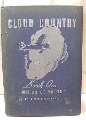 1936 Pure Oil Co Book Cloud Country Wings Of Youth Jimmie Mattern Aviator Pilot