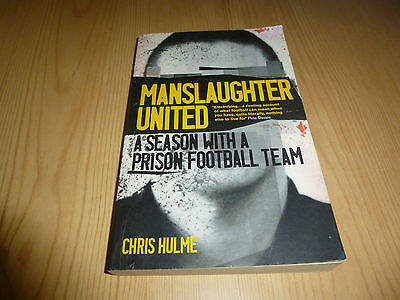 MANSLAUGHTER UNITED - A SEASON WITH A PRISON FOOTBALL TEAM (paperback)