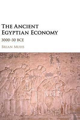 Ancient Egyptian Economy: 3000-30 BCE by Brian Muhs (English) Hardcover Book Fre