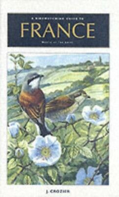 A Birdwatching Guide to France North of the Loire (Paperback), J. Crozier, J. C.