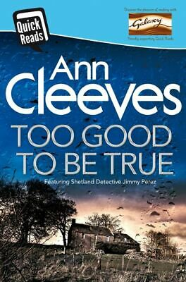 Quick reads: Too good to be true by Ann Cleeves (Paperback)