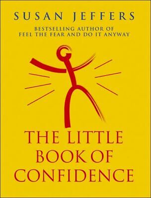 The little book of confidence by Susan Jeffers (Paperback)