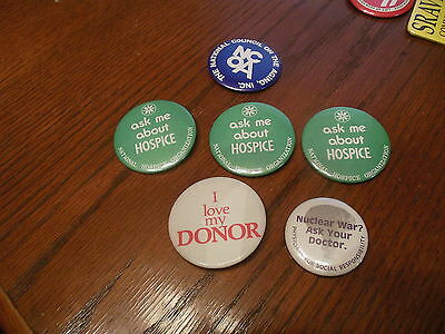 Medical Pins Ask Me About Hospice  Nuclear War Ask Your Doctor,  Ncoa , Donor X6