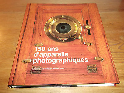 Book. 150 Years of Cameras Through The Michel Auer Collection. English & French.