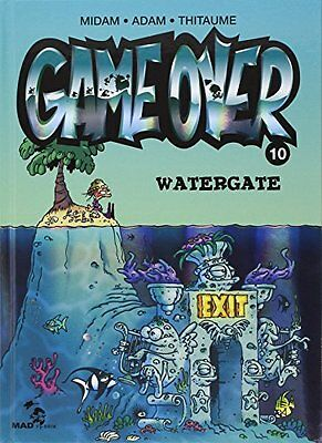 GAME OVER T10 - WATER GATE Midam Mad Fabrik MF.GAME OVER Francais Relie Book