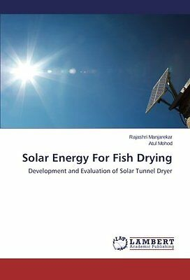 Solar Energy For Fish Drying Development and Evaluation of Solar Tunnel Dryer