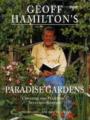 Geoff Hamilton's paradise gardens: creating and planting a secluded garden by