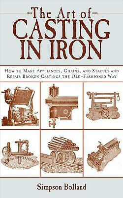 The Art of Casting in Iron by Simpson Bolland Paperback Book (English)