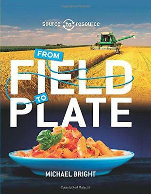 Food: From Field to Plate (Source to Resource) by Bright, Michael | Hardcover Bo