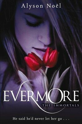The immortals: Evermore by Alyson Noel (Paperback)