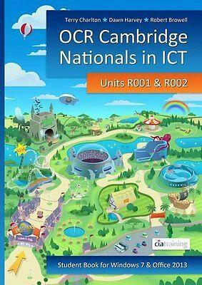 OCR Cambridge Nationals in ICT for Units R001 and R002 (Microsoft Windows 7 &amp