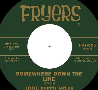"LITTLE JOHNNY TAYLOR * Somewhere Down The Line + What You Need Is A Ball 7"" Neu"