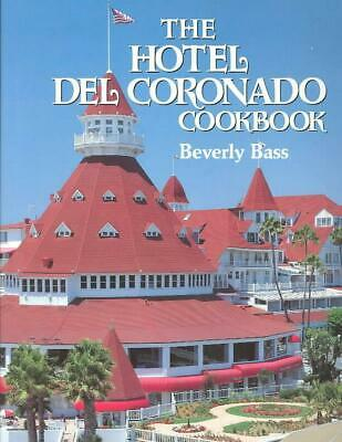 The Hotel del Coronado Cookbook by Beverly Bass (English) Hardcover Book Free Sh
