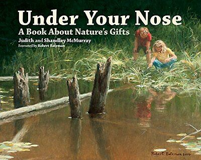 Under Your Nose A Book About Nature's Gifts Shandley Mcmurray Firefly Books