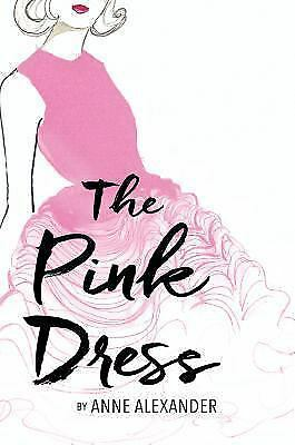 The Pink Dress by Anne Alexander (2015, Paperback)