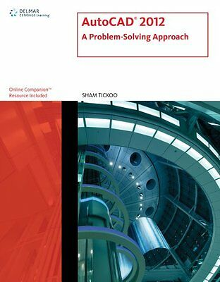 AutoCAD 2012 A Problem Solving Approach Sham Tickoo Cengage Learning Anglais