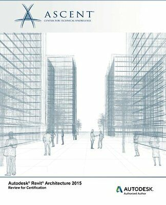 Autodesk Revit Architecture 2015 Review for Certification 424 pages Broche Book